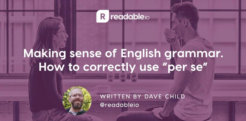 Making sense of English grammar  How to correctly use