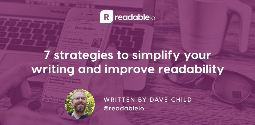 7 strategies to simplify your writing and improve