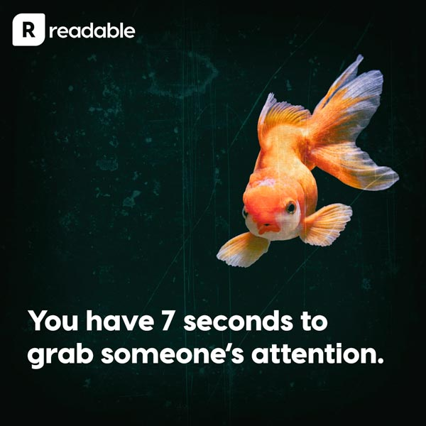 You have 7 seconds to grab someone's attention