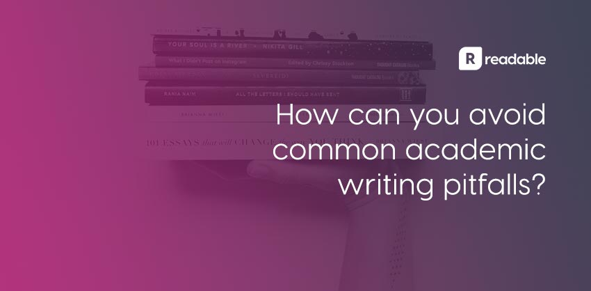 Top essay mistakes in academic writing - and how to avoid