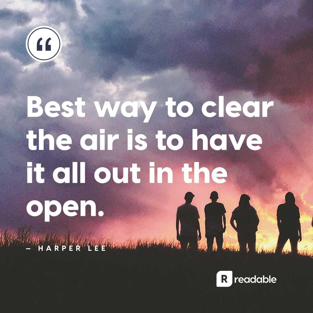 "Harper Lee author quote about writing, ""Best way to clear the air is to have it all out in the open"" 